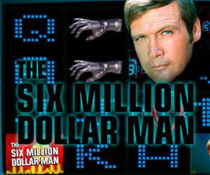 Slots 6 Million Dolar Man