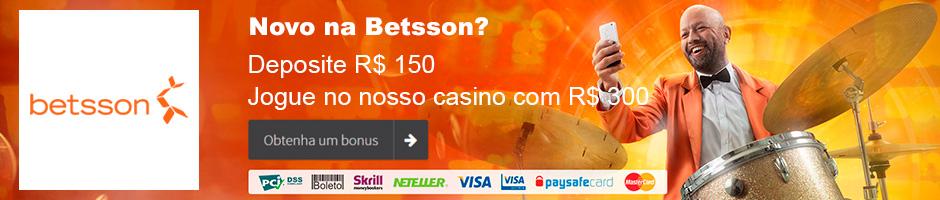 Deposite R$ 150  Jogue no nosso casino com R$ 300 - Betsson